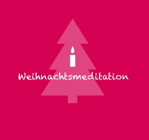 Weihnachtsmeditation